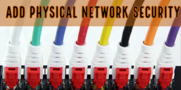 Add an extra layer of physical network security by using Cat6 locking patch cables